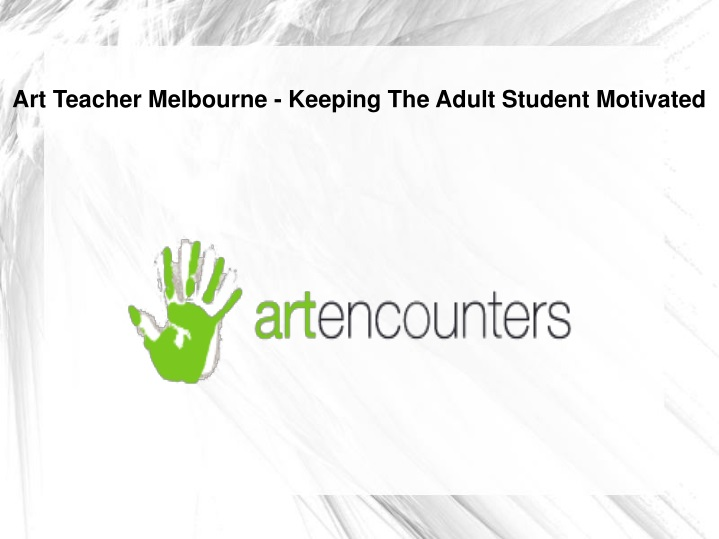 art teacher melbourne keeping the adult student motivated n.