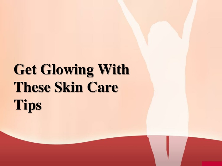 get glowing with these skin care tips n.