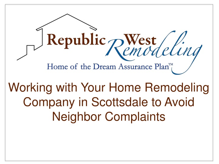 working with your home remodeling company in scottsdale to avoid neighbor complaints n.