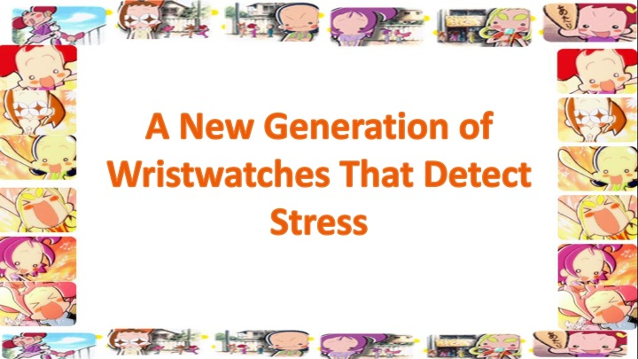 a new generation of wristwatches that detect n.