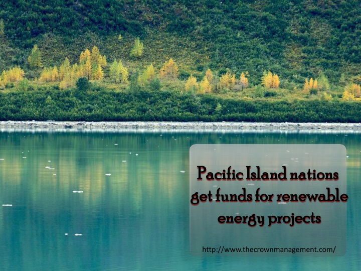 pacific island nations get funds for renewable n.