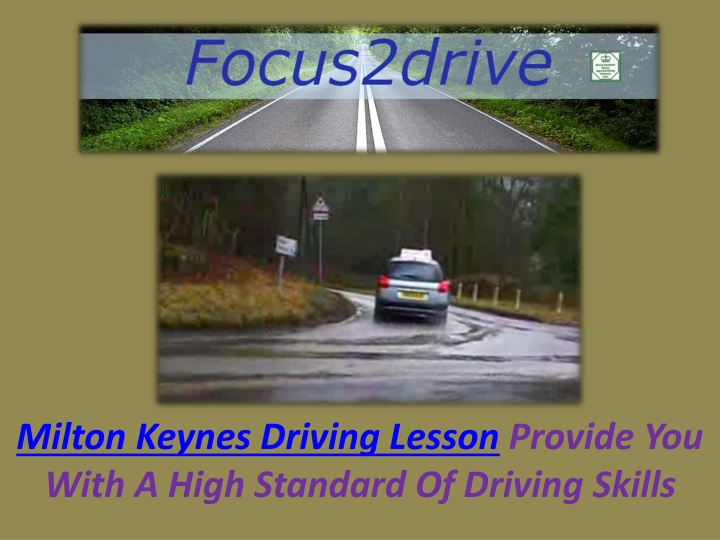 milton keynes driving lesson provide you with n.