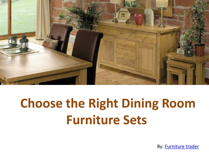 choose the right dining room furniture sets n.