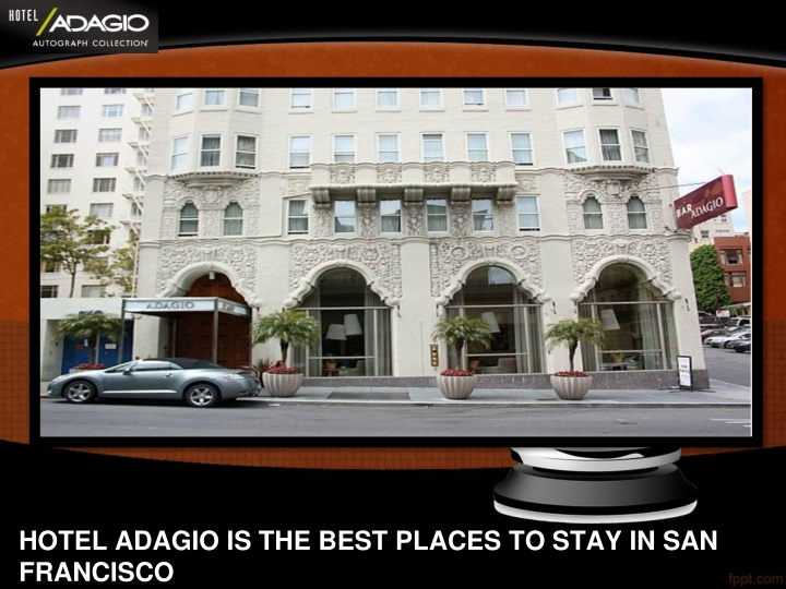 hotel adagio is the best places to stay in san francisco n.