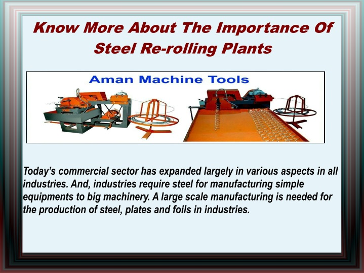 know more about the importance of steel re rolling plants n.
