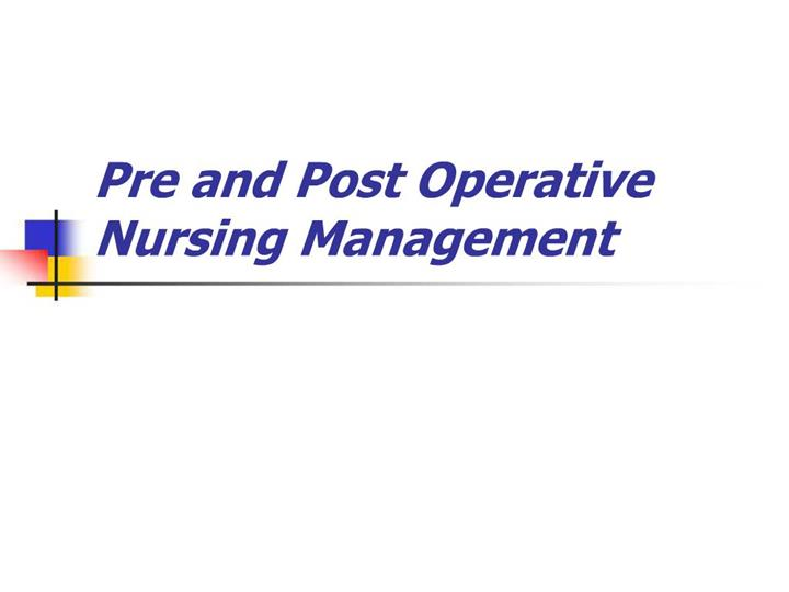 PPT - Pre and Post Operative Nursing Management PowerPoint ...