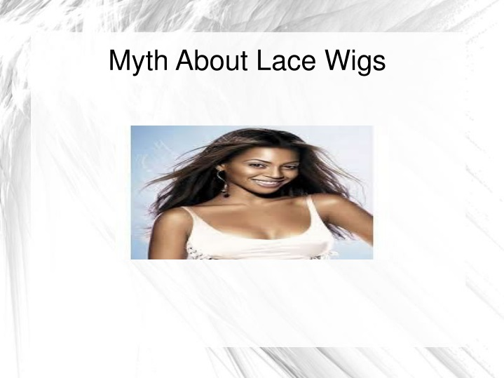 myth about lace wigs n.