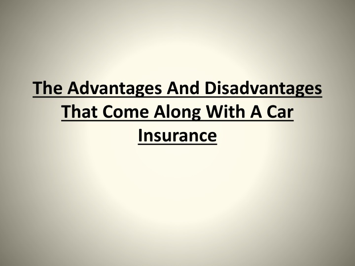 the advantages and disadvantages that come along with a car insurance n.