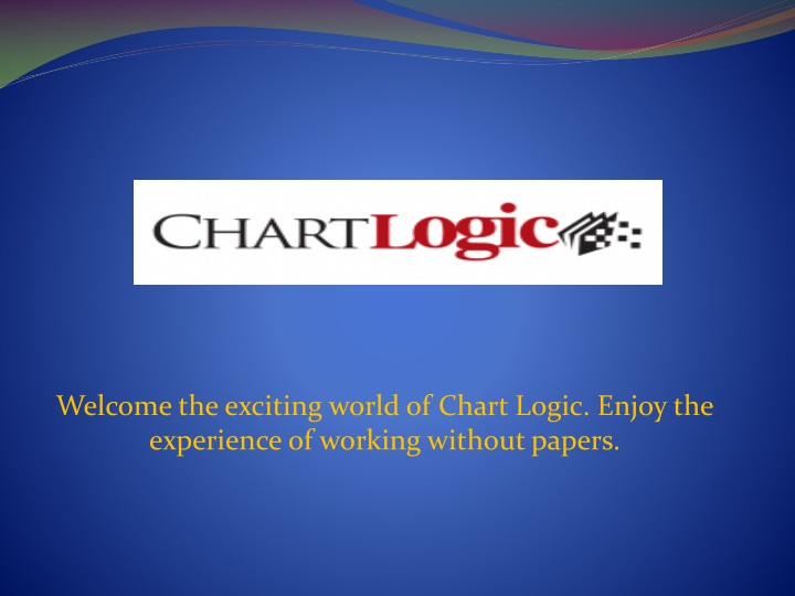 welcome the exciting world of chart logic enjoy the experience of working without papers n.