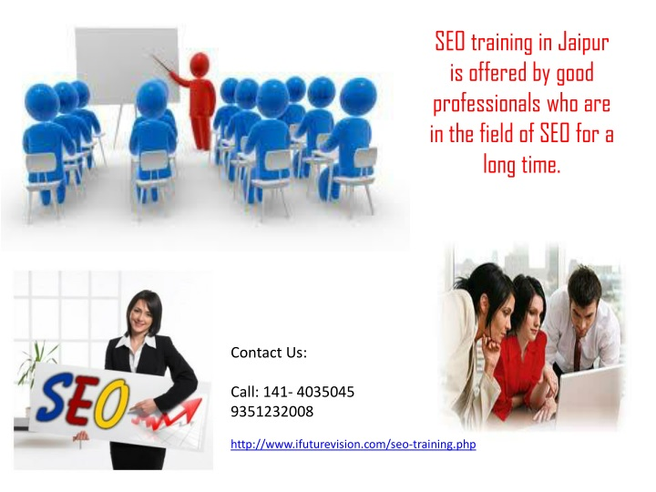 seo training in jaipur is offered by good professionals who are in the field of seo for a long time n.