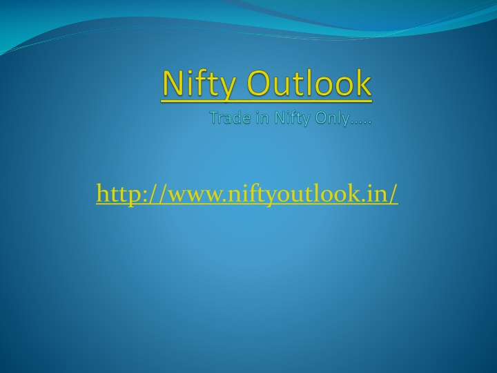 nifty outlook trade in nifty only n.