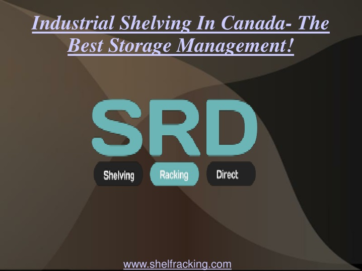 industrial shelving in canada the best storage management n.