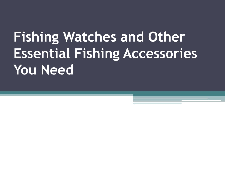 fishing watches and other essential fishing accessories you need n.