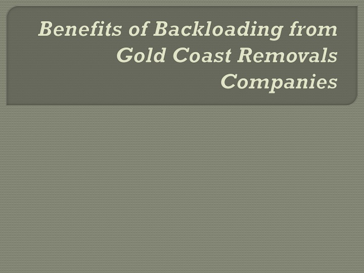 benefits of backloading from gold coast removals companies n.