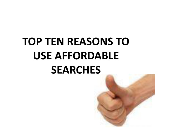 top ten reasons to use affordable searches n.