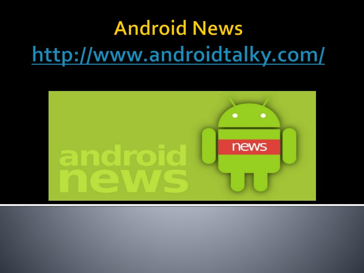 android news http www androidtalky com n.
