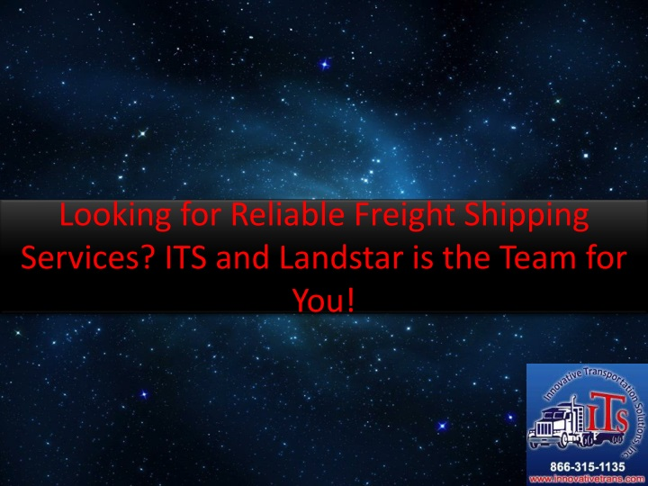 looking for reliable freight shipping services its and landstar is the team for you n.