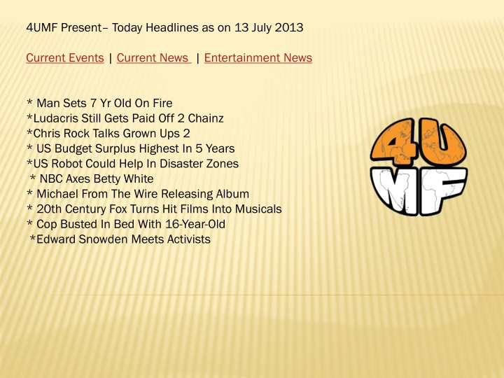 4umf present today headlines as on 13 july 2013 n.