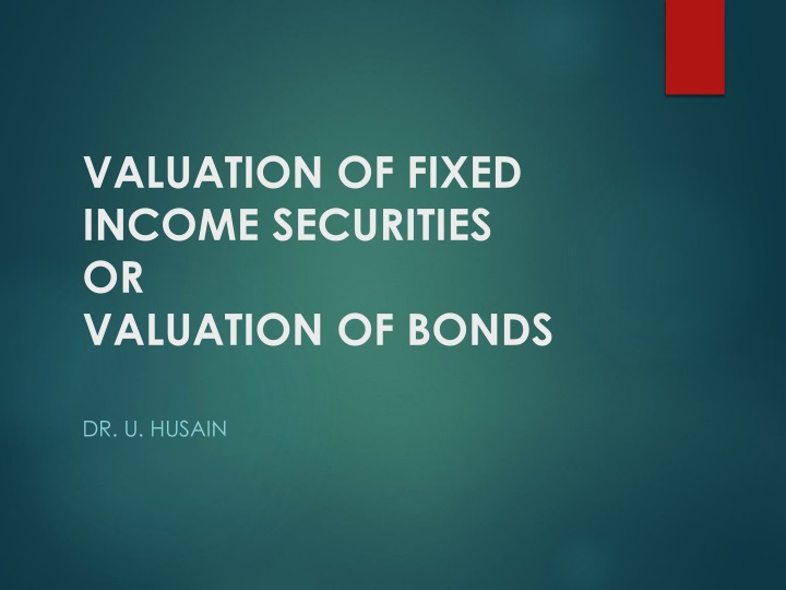 valuation of fixed income securities or valuation of bonds n.