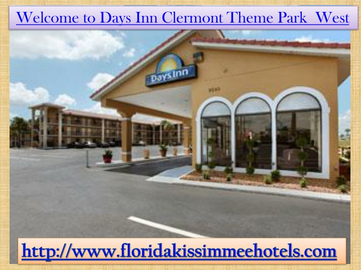 welcome to days inn clermont theme park west n.