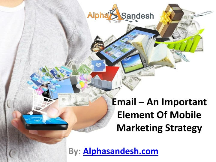 email an important element of mobile marketing strategy n.