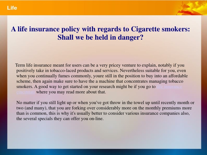 a life insurance policy with regards to cigarette smokers shall we be held in danger n.