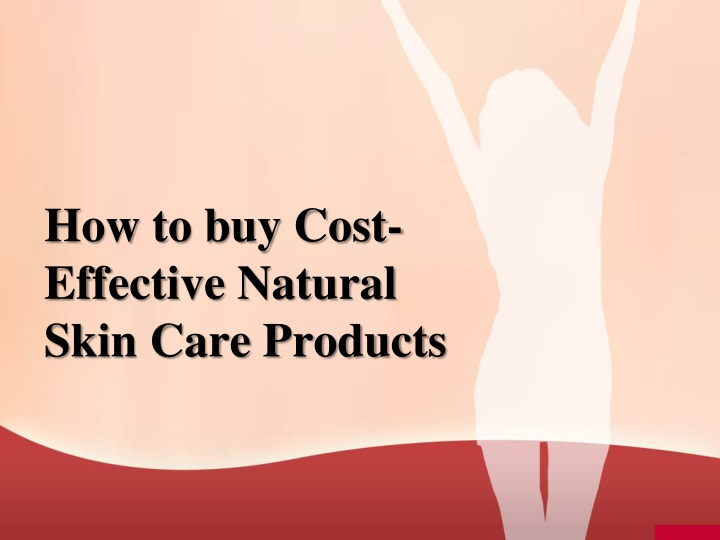 how to buy cost effective natural skin care products n.