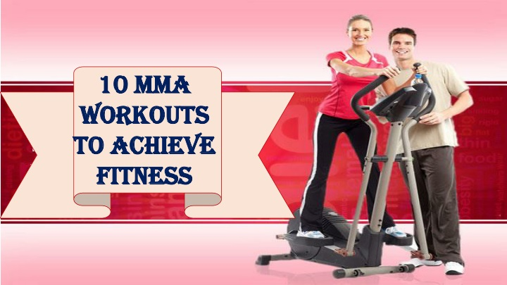 10 mma workouts to achieve fitness n.