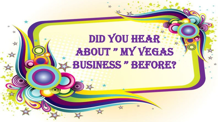 did you hear about my vegas business before n.