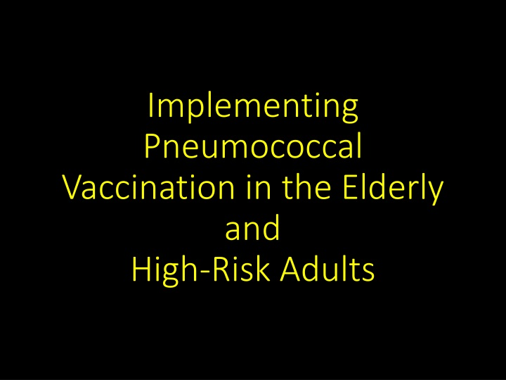 implementing pneumococcal vaccination in the elderly and high risk adults n.
