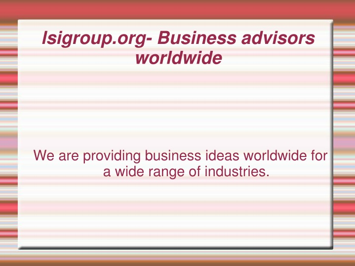 we are providing business ideas worldwide for a wide range of industries n.