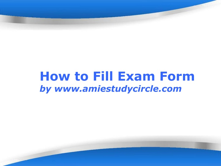 how to fill exam form by www amiestudycircle com n.