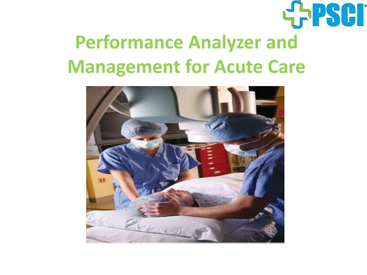 performance analyzer and management for acute care n.