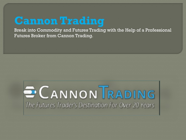 cannon trading break into commodity and futures n.