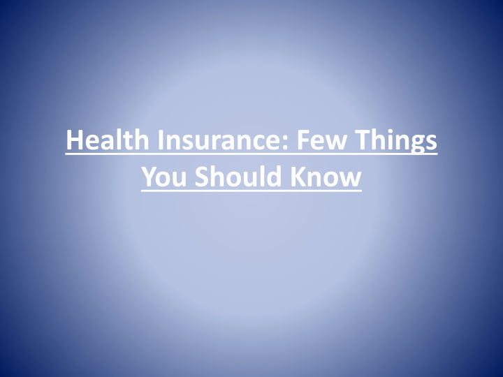 health insurance few things you should know n.