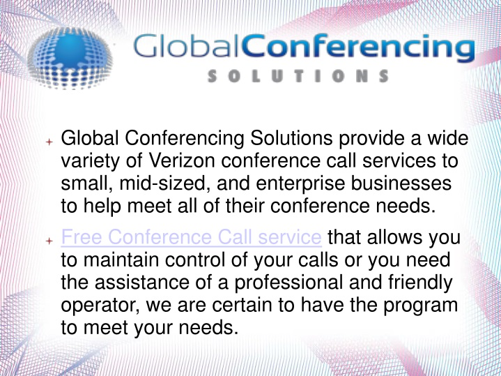 global conferencing solutions provide a wide n.