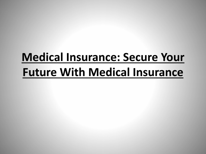 medical insurance secure your future with medical insurance n.
