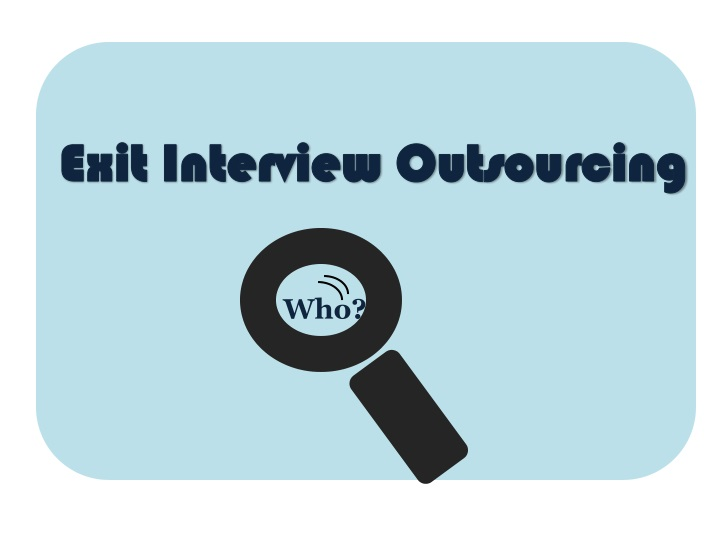 exit interview outsourcing n.