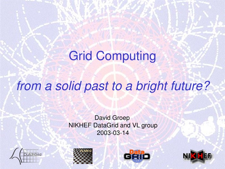 grid computing from a solid past to a bright n.