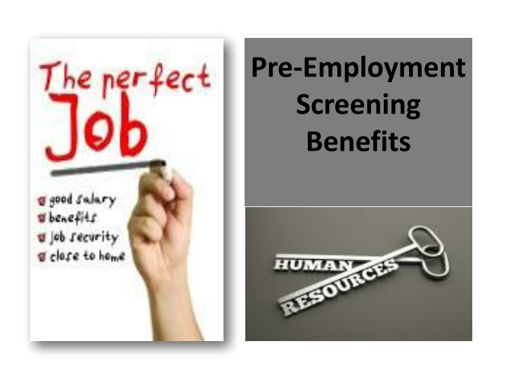 pre employment screening benefits n.
