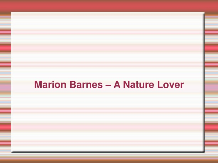 marion barnes a nature lover n.