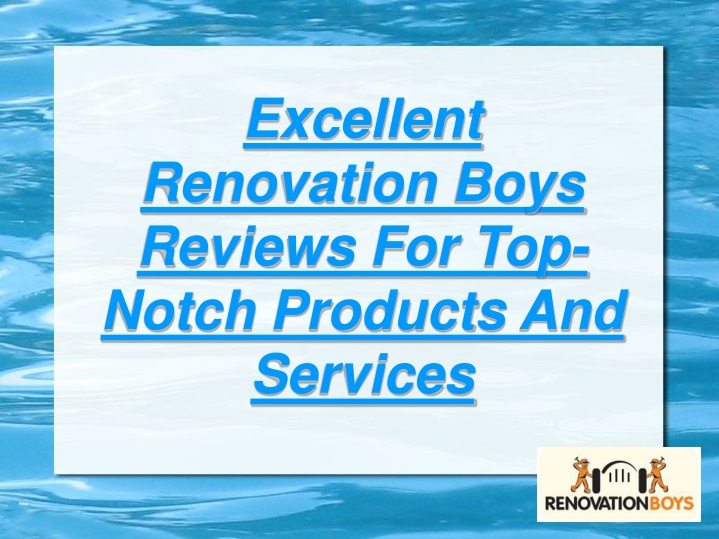 excellent renovation boys reviews for top notch n.
