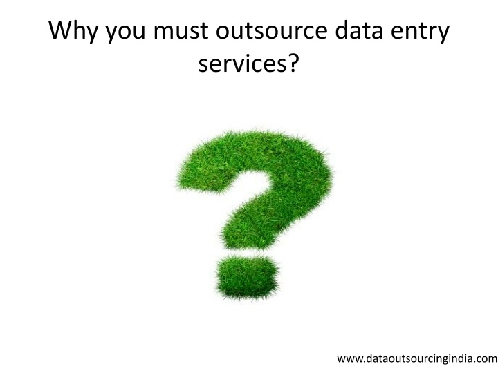 why you must outsource data entry services n.