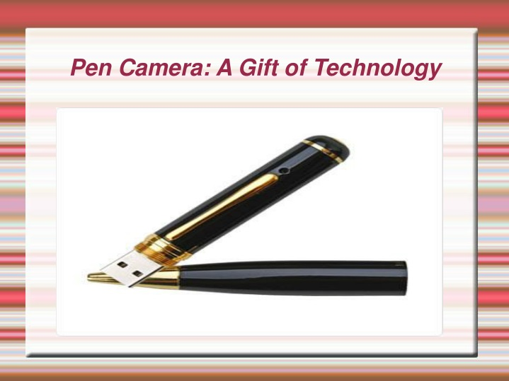 pen camera a gift of technology n.