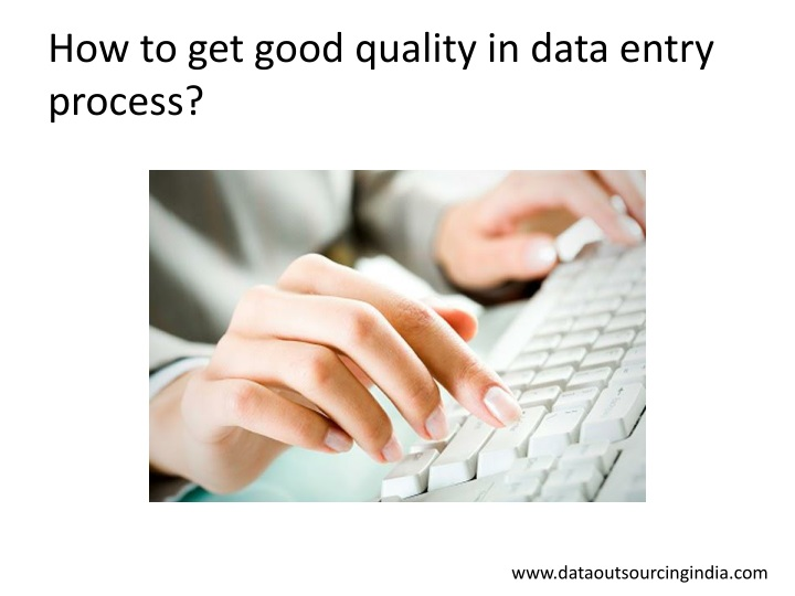 how to get good quality in data entry process n.