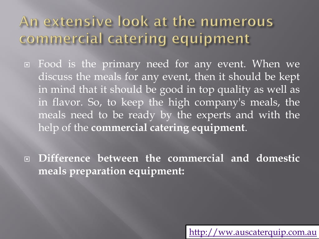 Ppt An Extensive Look At Numerous Commercial Catering