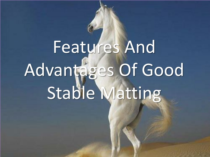 features and advantages of good stable matting n.