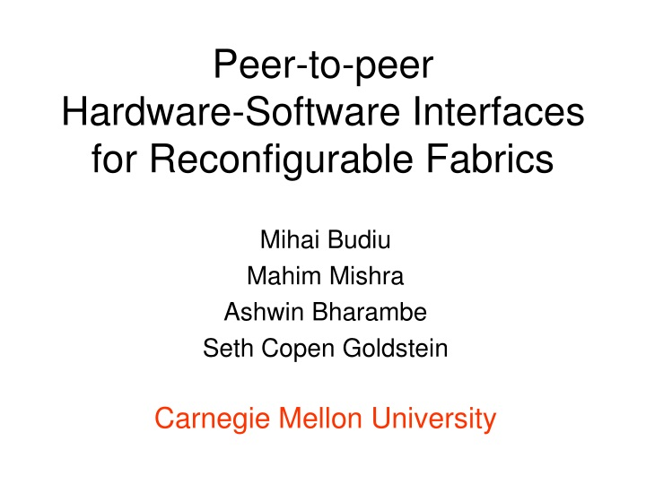 peer to peer hardware software interfaces for reconfigurable fabrics n.