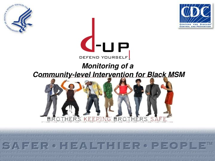monitoring of a community level intervention for black msm n.