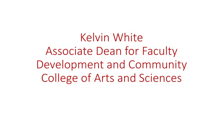 kelvin white associate dean for faculty development and community college of arts and sciences n.